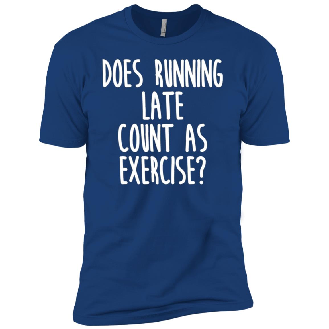 Does Running Late Count As Exercise Funny Workout Men Short Sleeve T-Shirt