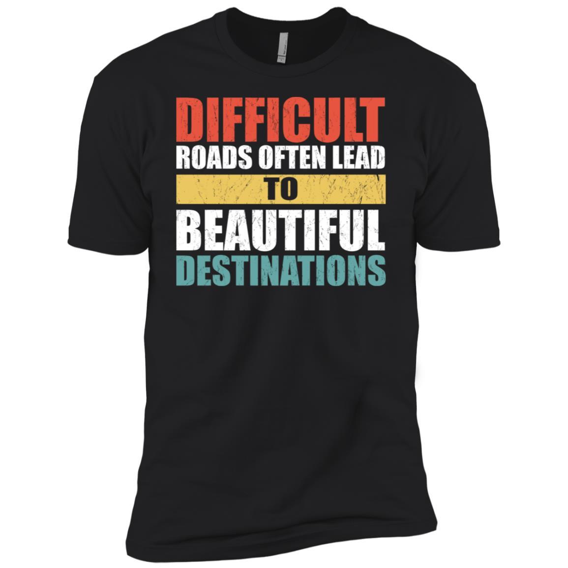 Difficult Roads Often Lead To Beautiful Destinations Men Short Sleeve T-Shirt