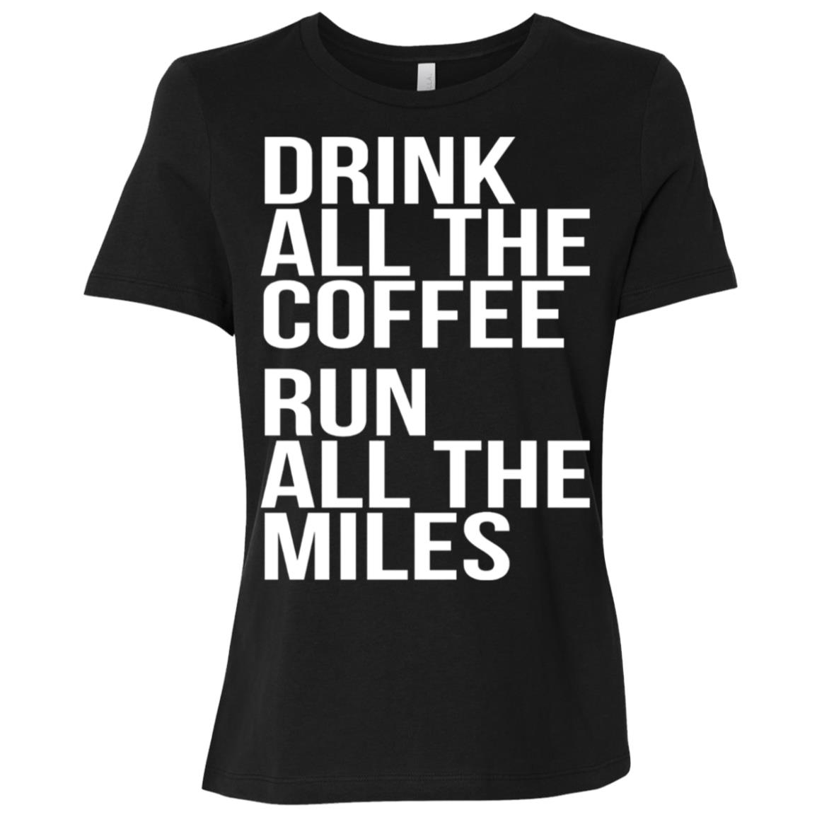 Drink All The Coffee Run All The Miles Marathon -1 Women Short Sleeve T-Shirt