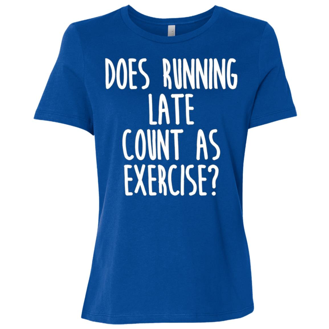 Does Running Late Count As Exercise Funny Workout Women Short Sleeve T-Shirt