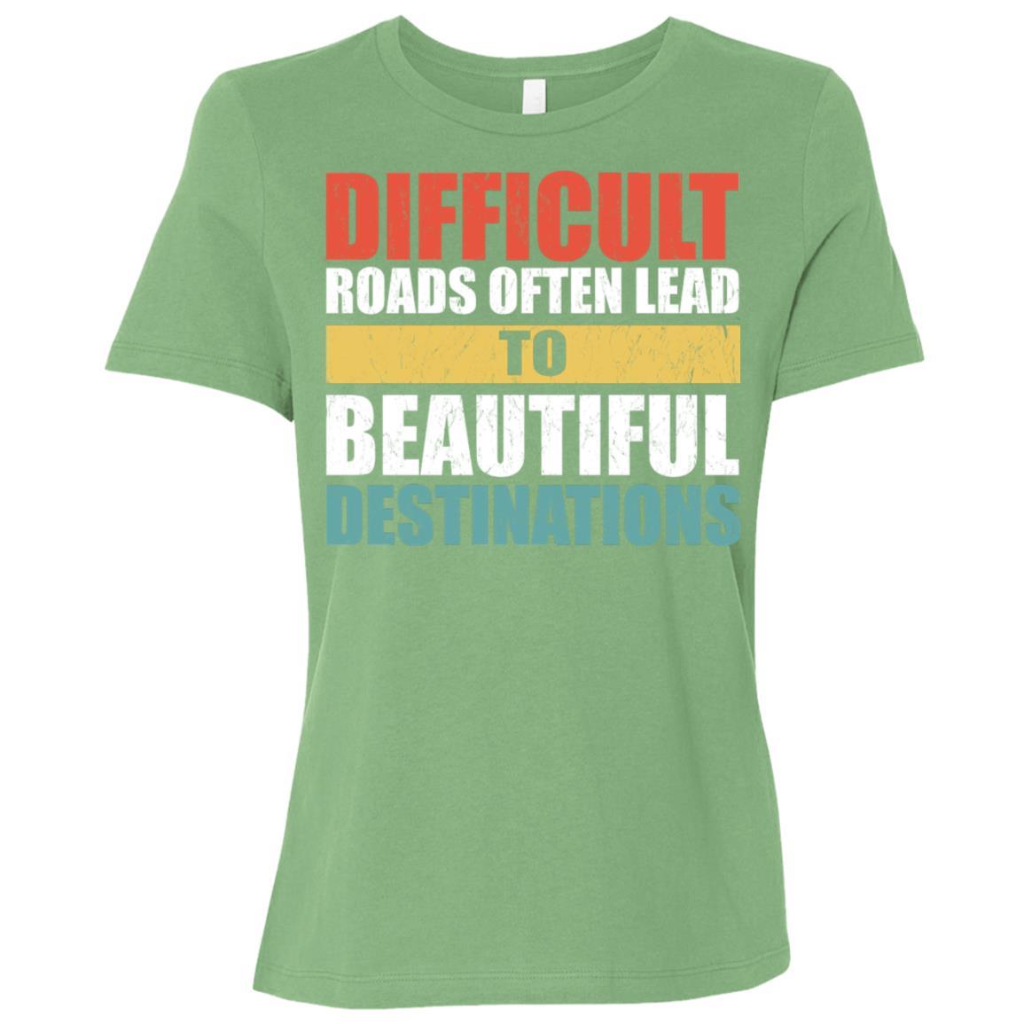 Difficult Roads Often Lead To Beautiful Destinations Women Short Sleeve T-Shirt