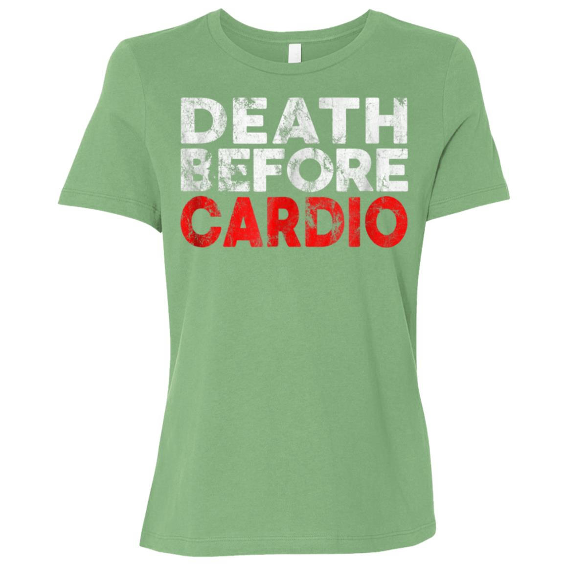 Death Before Cardio Funny Exercise Gym Running Late Women Short Sleeve T-Shirt