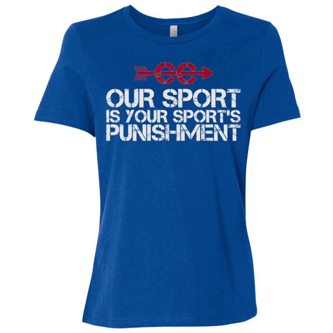 Cross Country Our Sport is your Sport's Punishment XC Run Women Short Sleeve T-Shirt