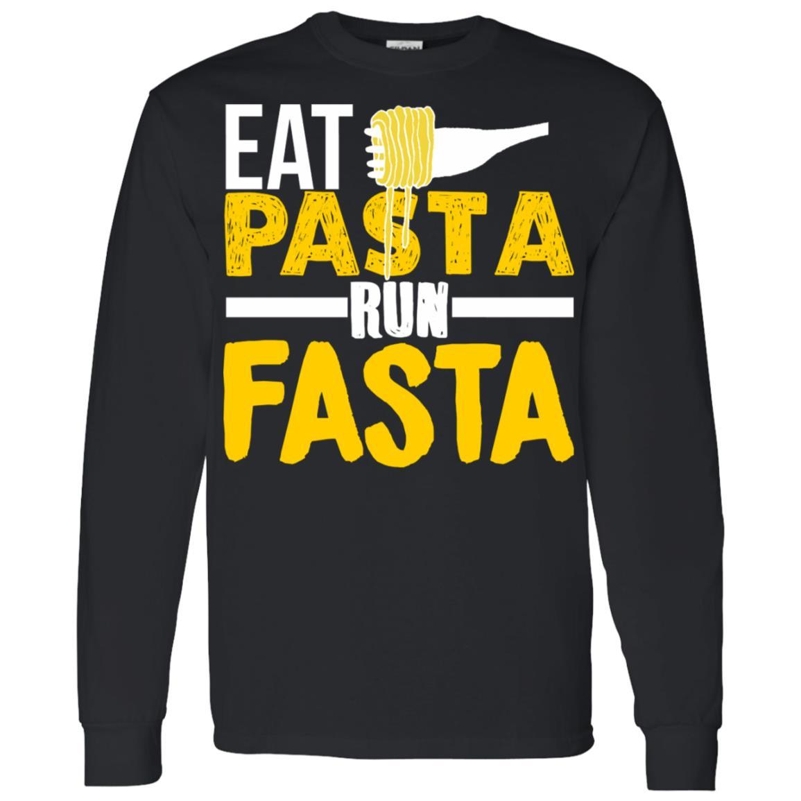 Eat Pasta Run Fasta Funny Running Men Long Sleeve T-Shirt