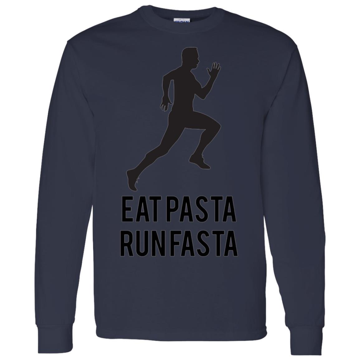 Eat Pasta Run Fasta Fun Running Gift for Athletes Men Long Sleeve T-Shirt
