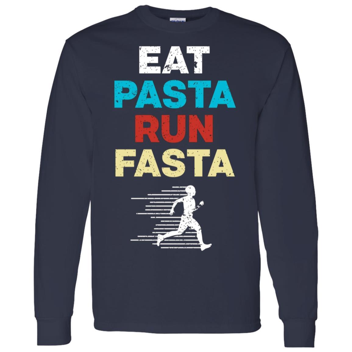 'Eat Pasta Run Fasta' Cool Running Gift Men Long Sleeve T-Shirt