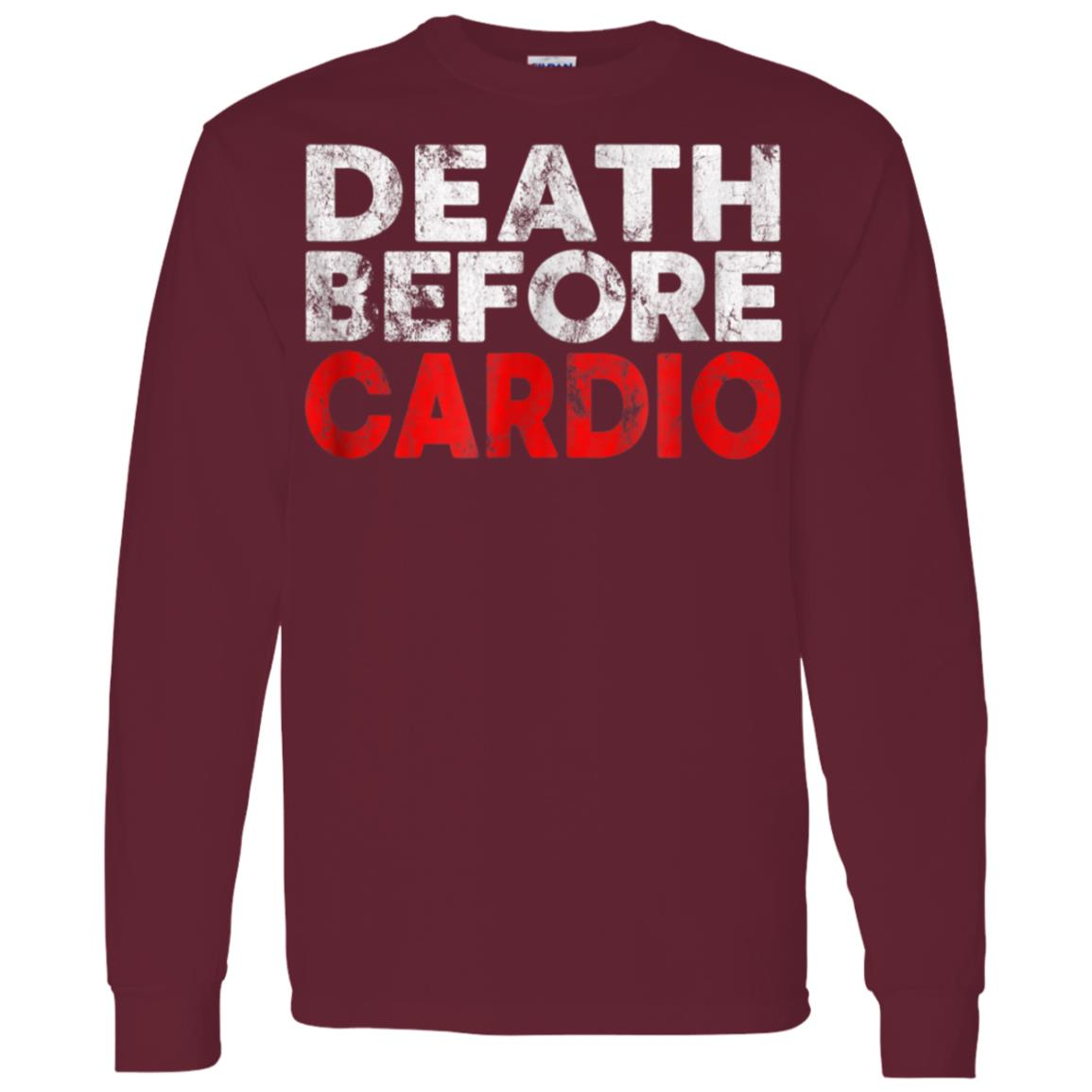 Death Before Cardio Funny Exercise Gym Running Late Men Long Sleeve T-Shirt