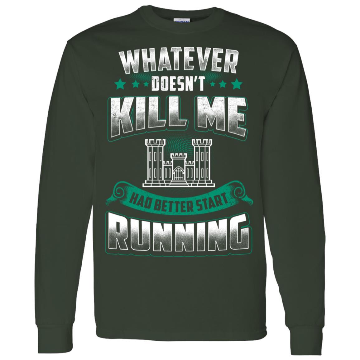 Combat Engineer Whatever Doesn't Kill Me Men Long Sleeve T-Shirt