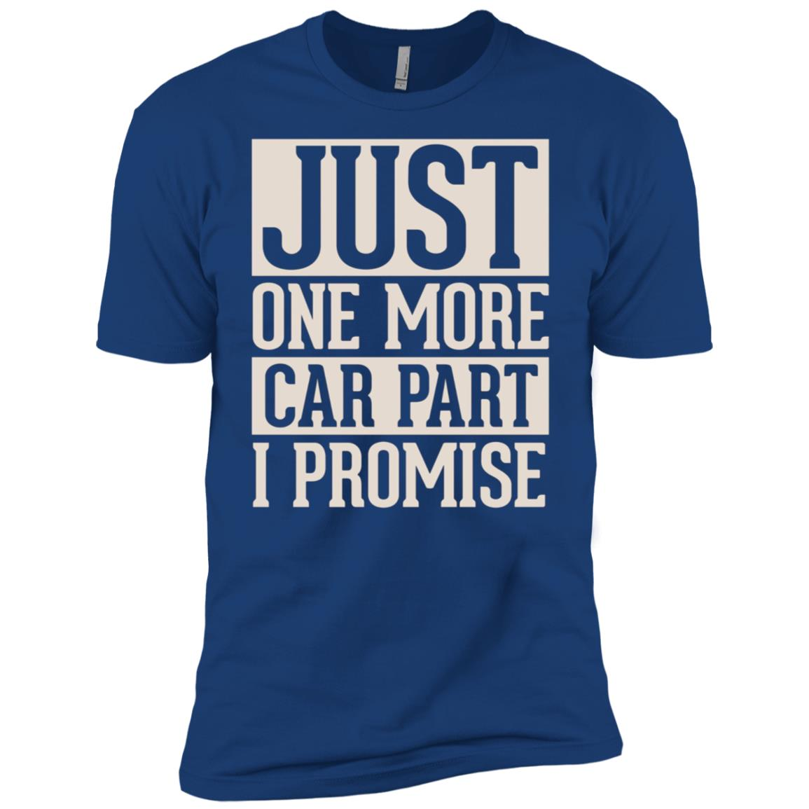 Just One More Car Part I Promise – Funny Car Enthusiast Tee Men Short Sleeve T-Shirt