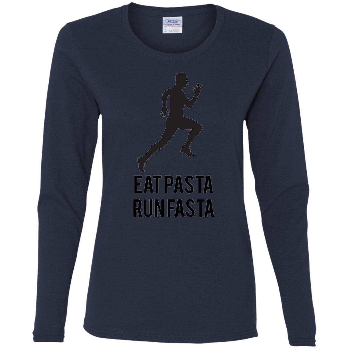 Eat Pasta Run Fasta Fun Running Gift for Athletes Women Long Sleeve T-Shirt