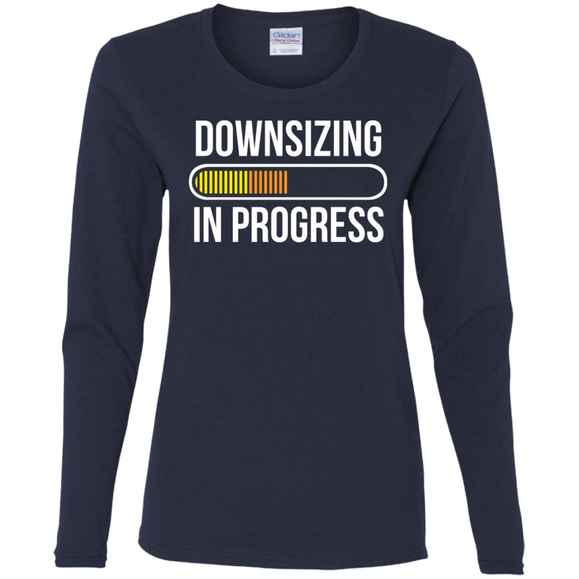 Downsizing In Progress Funny Workout For Gym Women Long Sleeve T-Shirt