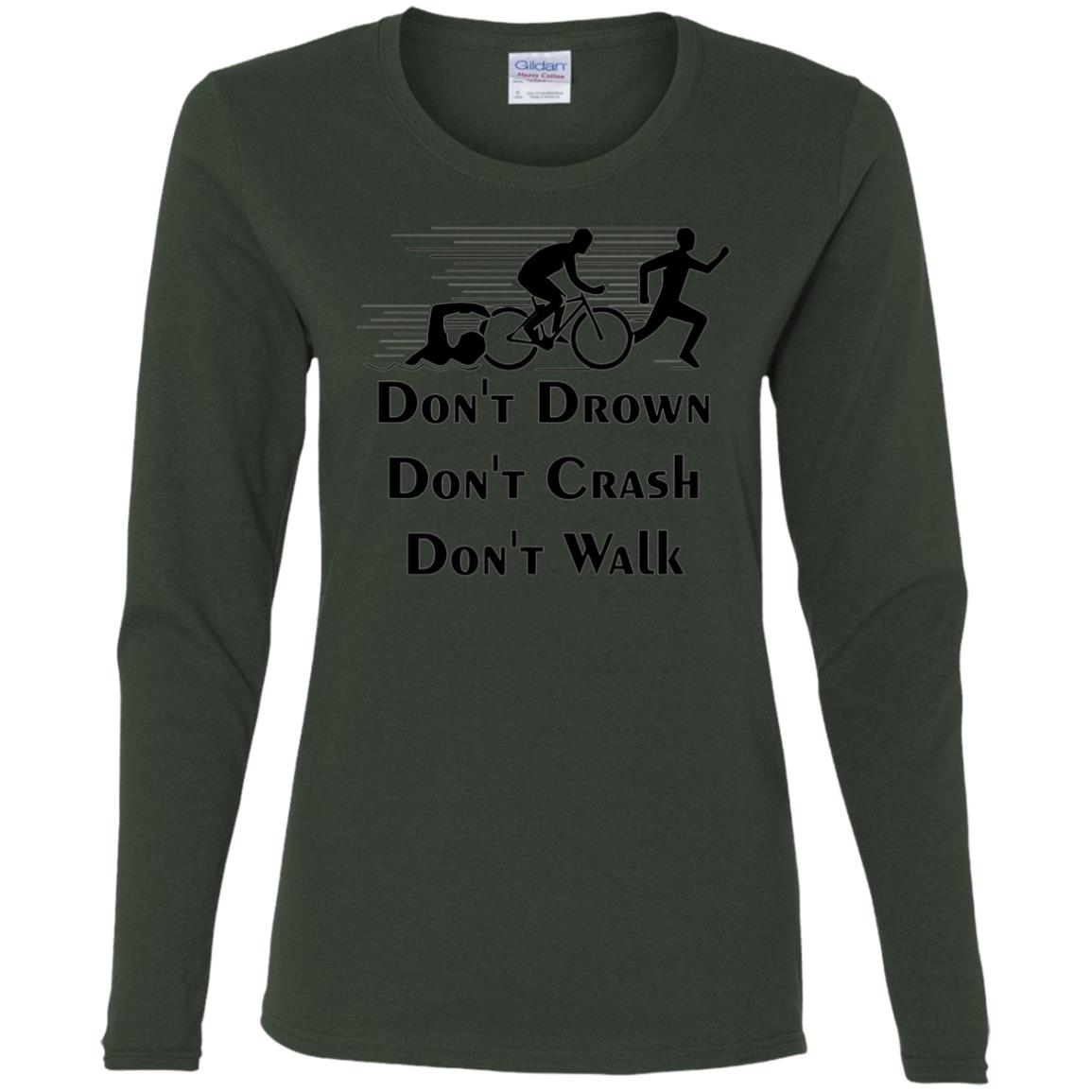 Don't Drown Don't Crash Don't Walk Women Long Sleeve T-Shirt