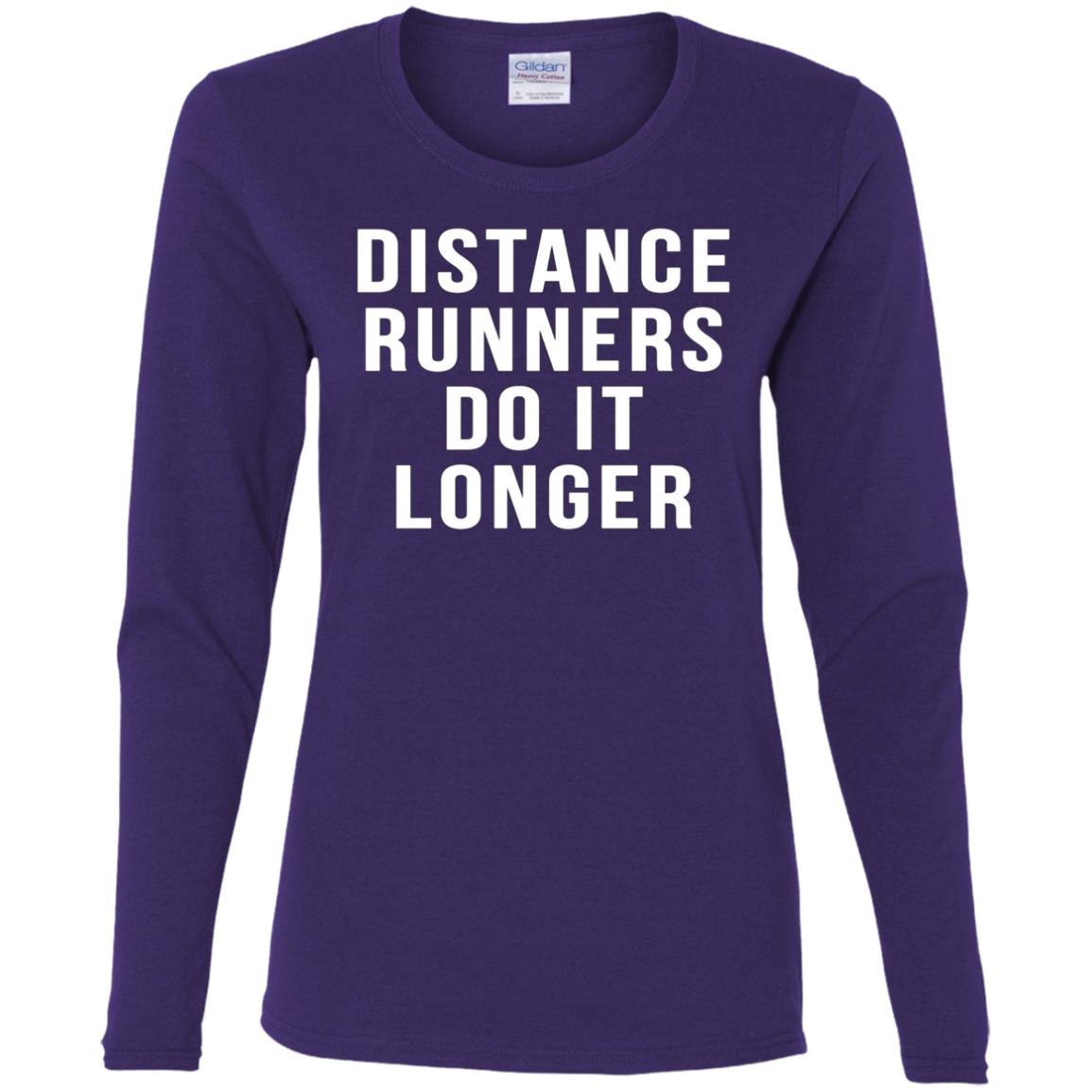 Distance Runners Do It Longer Marathon Funny Runnings Women Long Sleeve T-Shirt