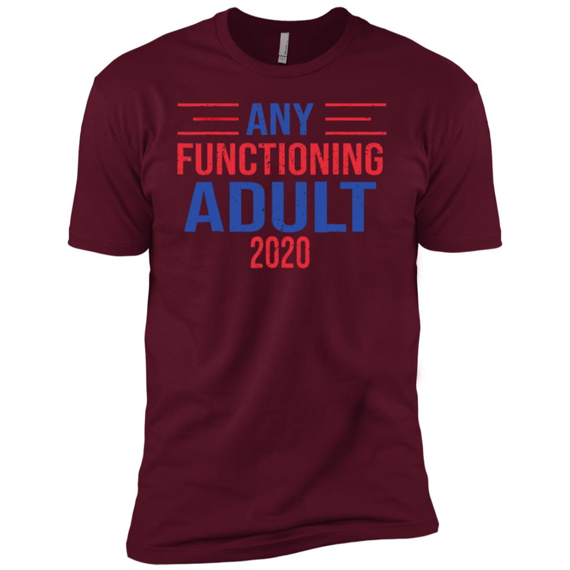 Any Functioning Adult 2020 Election Vote President Men Short Sleeve T-Shirt