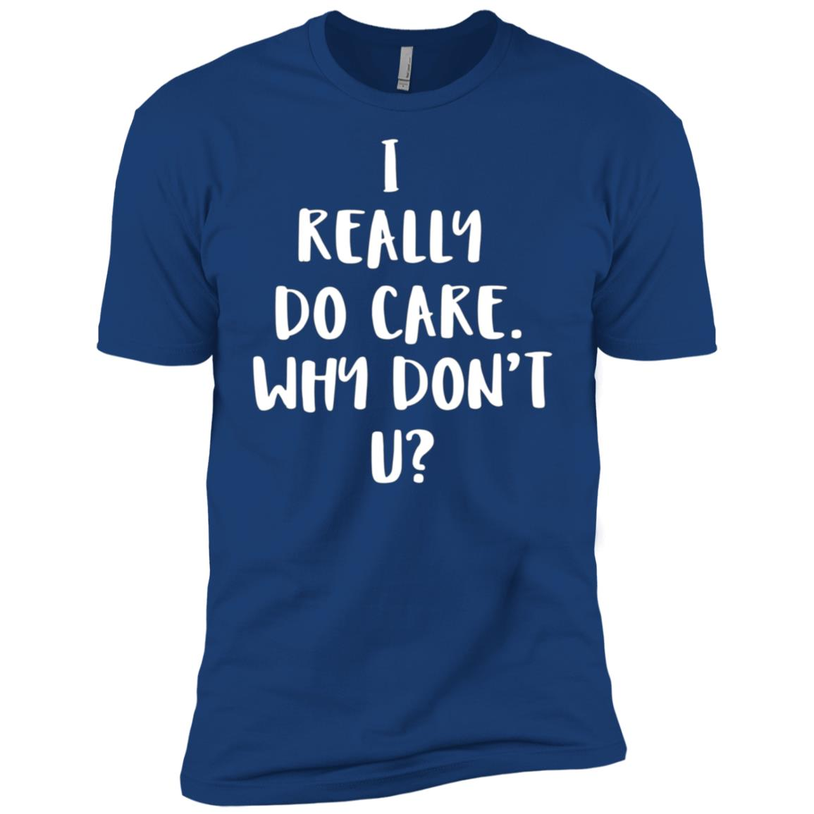 I Really Do Care. Don't You Men Short Sleeve T-Shirt
