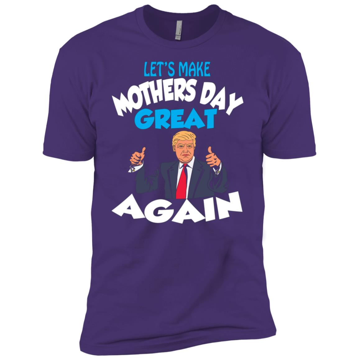 Funny Trump Make Mothers Day Great Again Men Short Sleeve T-Shirt