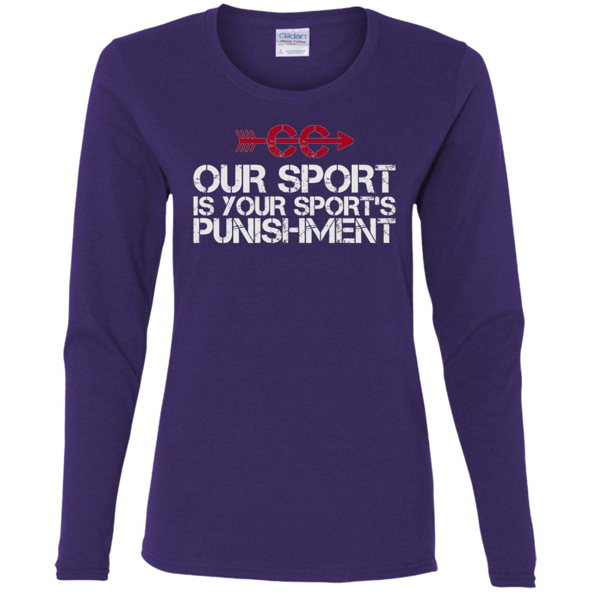 Cross Country Our Sport is your Sport's Punishment XC Run Women Long Sleeve T-Shirt