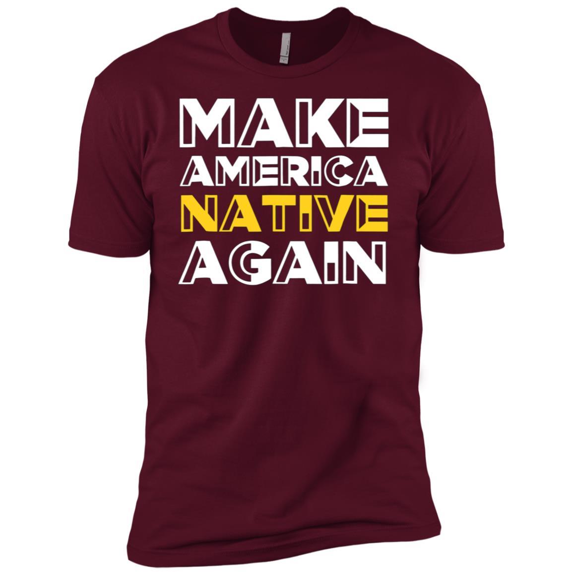 Make America Native Again – Men Short Sleeve T-Shirt