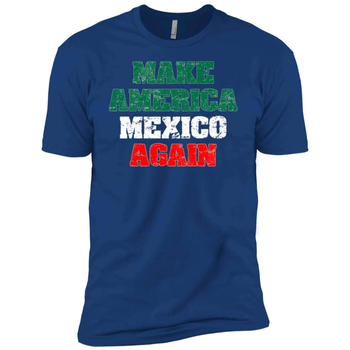 Make America Mexico Again Funny Immigration Men Short Sleeve T-Shirt