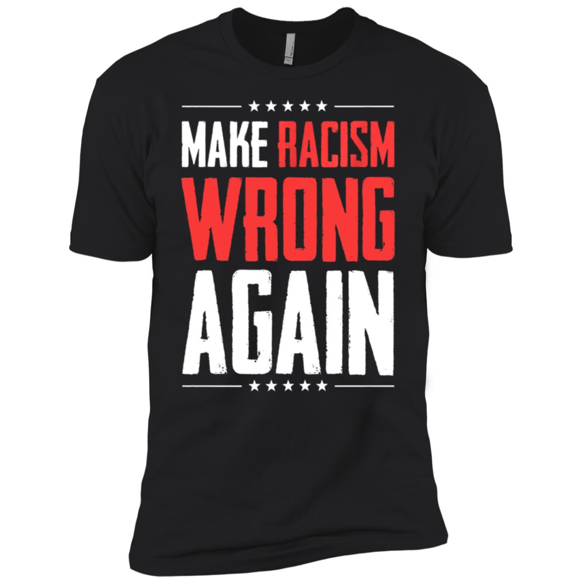 Make Racism Wrong Again – Unite Against Racism -6 Men Short Sleeve T-Shirt