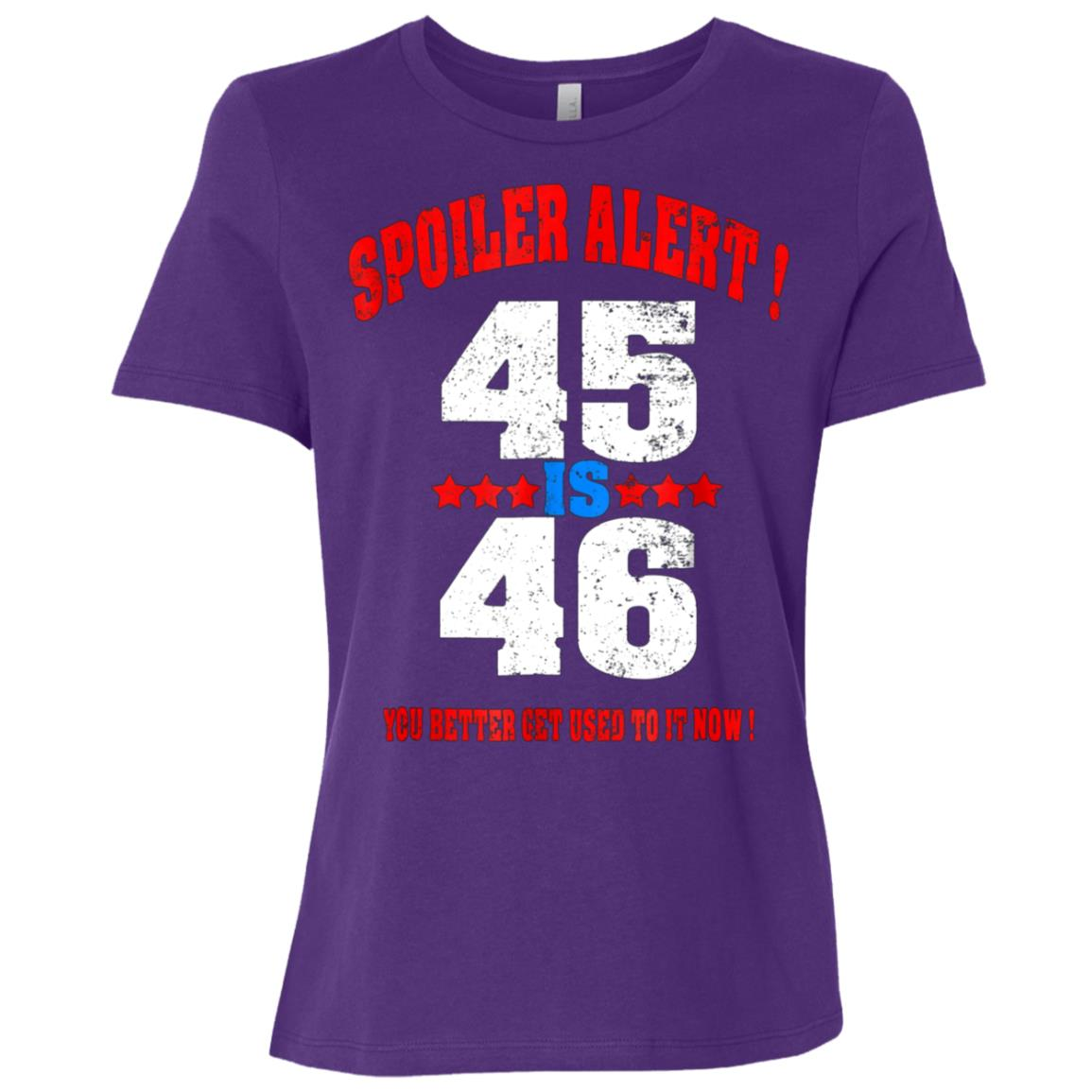 Pro Trump – Spoiler alert 45 is 46 Funny Supporter-1 Women Short Sleeve T-Shirt