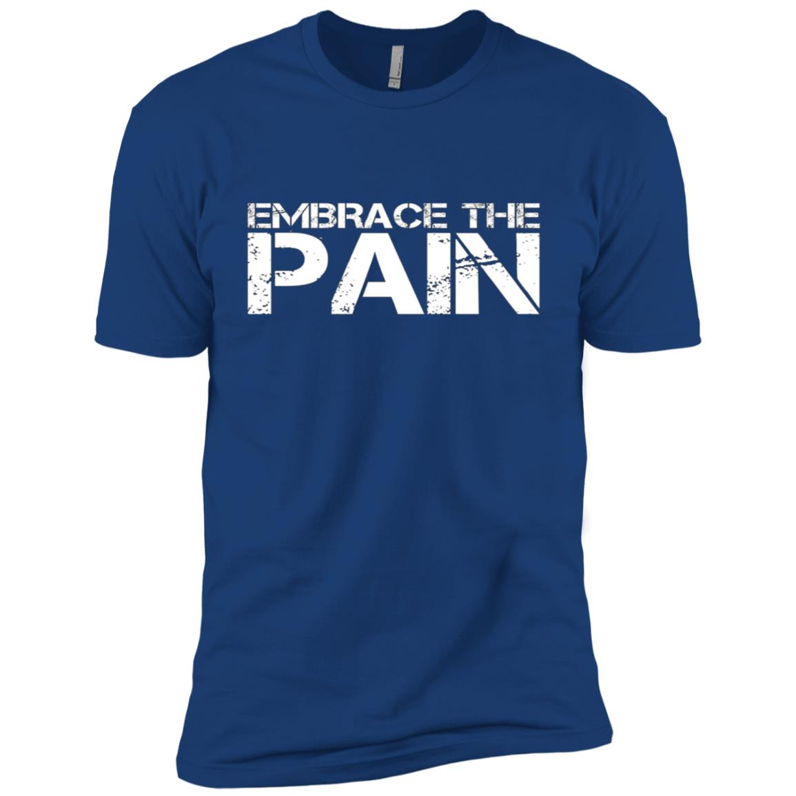 Embrace The Pain Nothing Worthwhile Comes Easy Men Short Sleeve T-Shirt
