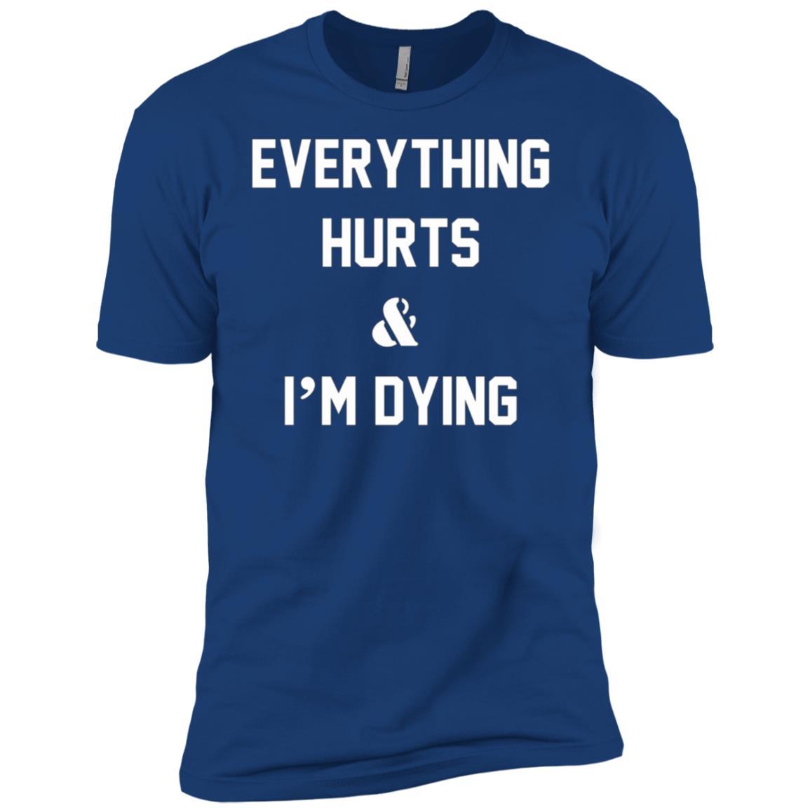 Everything Hurts & I'm Dying – Workout Men Short Sleeve T-Shirt