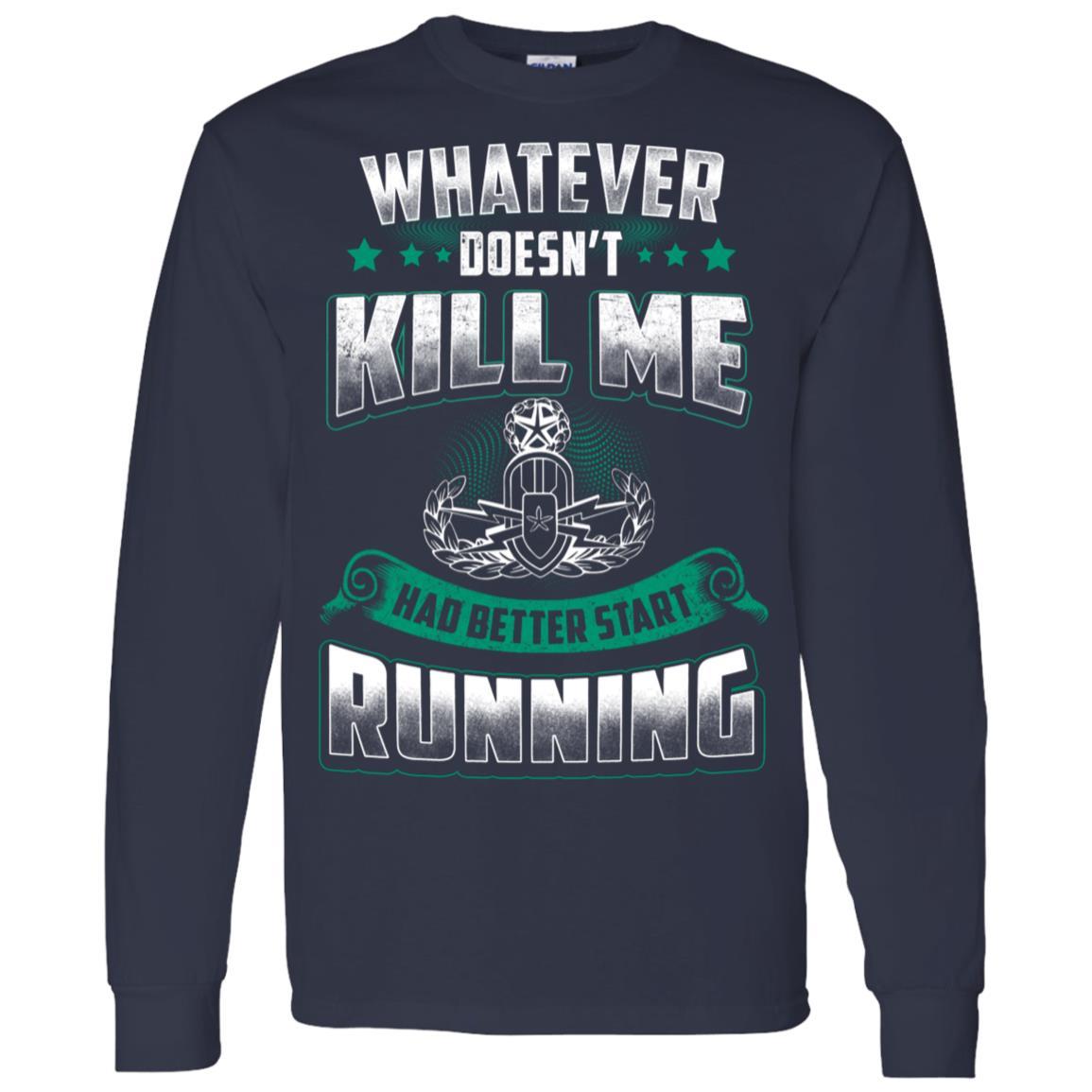 EOD Tech Whatever Doesn't Kill Me Men Long Sleeve T-Shirt