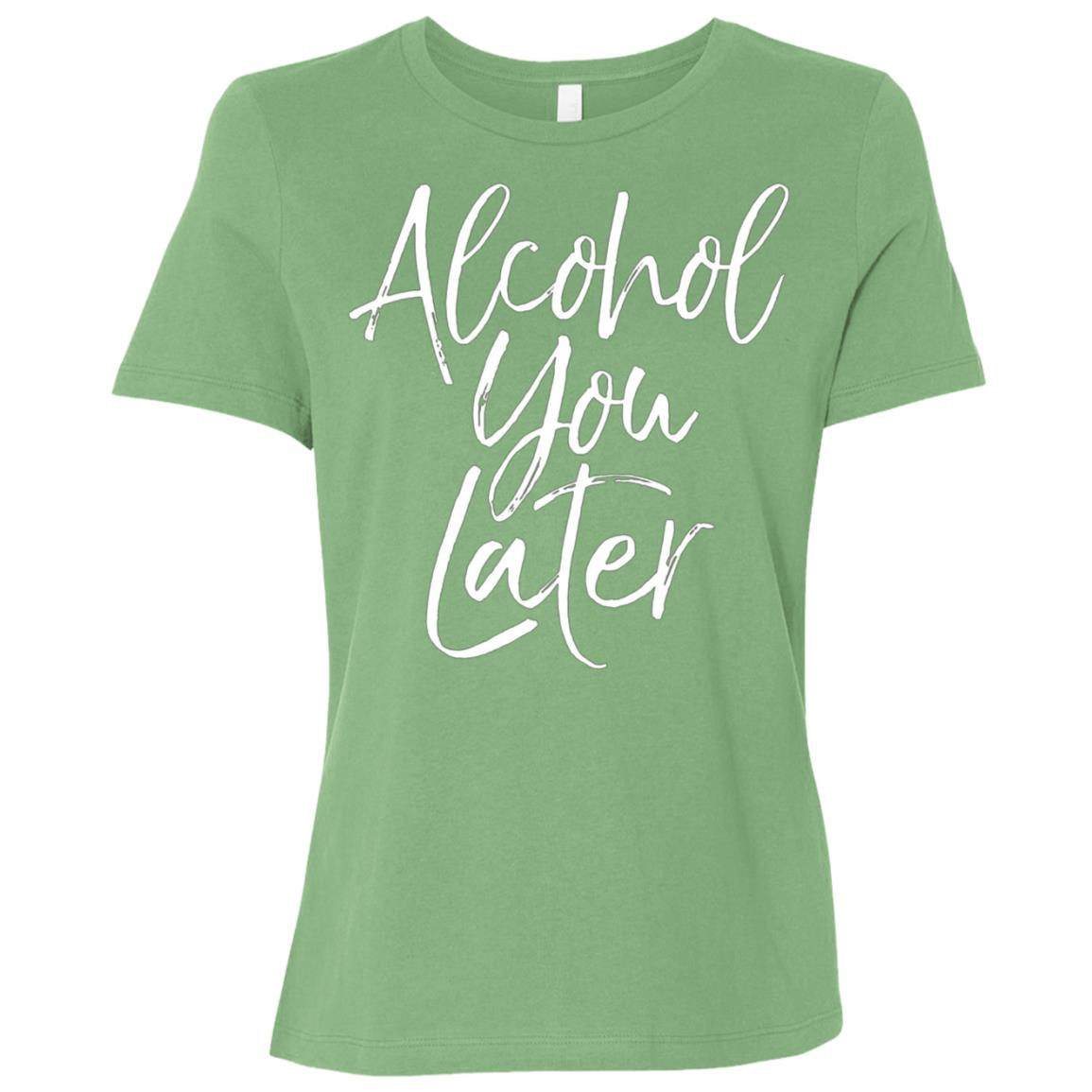 Alcohol You Later Funny Beer Pun Call You Drinking Tee Women Short Sleeve T-Shirt