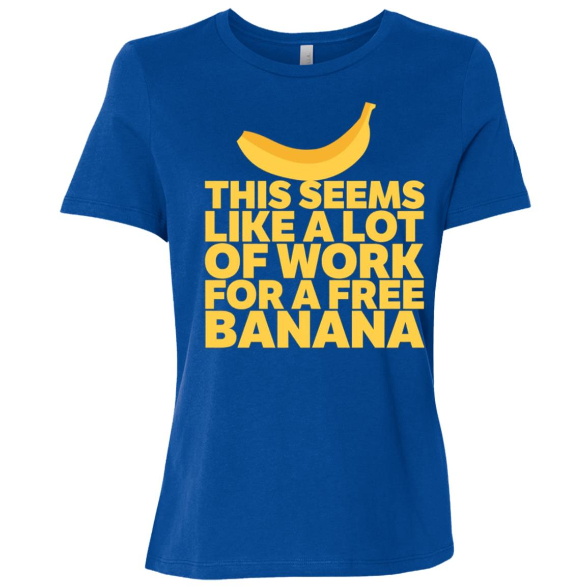A Lot Of Work For A Free Banana Funny Running Women Short Sleeve T-Shirt