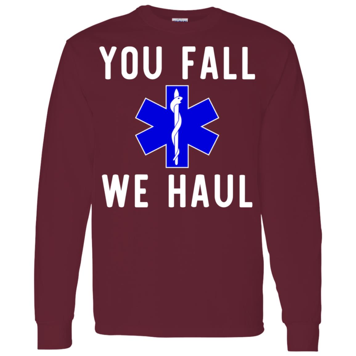 Funny You Fall We Haul Men Long Sleeve T-Shirt