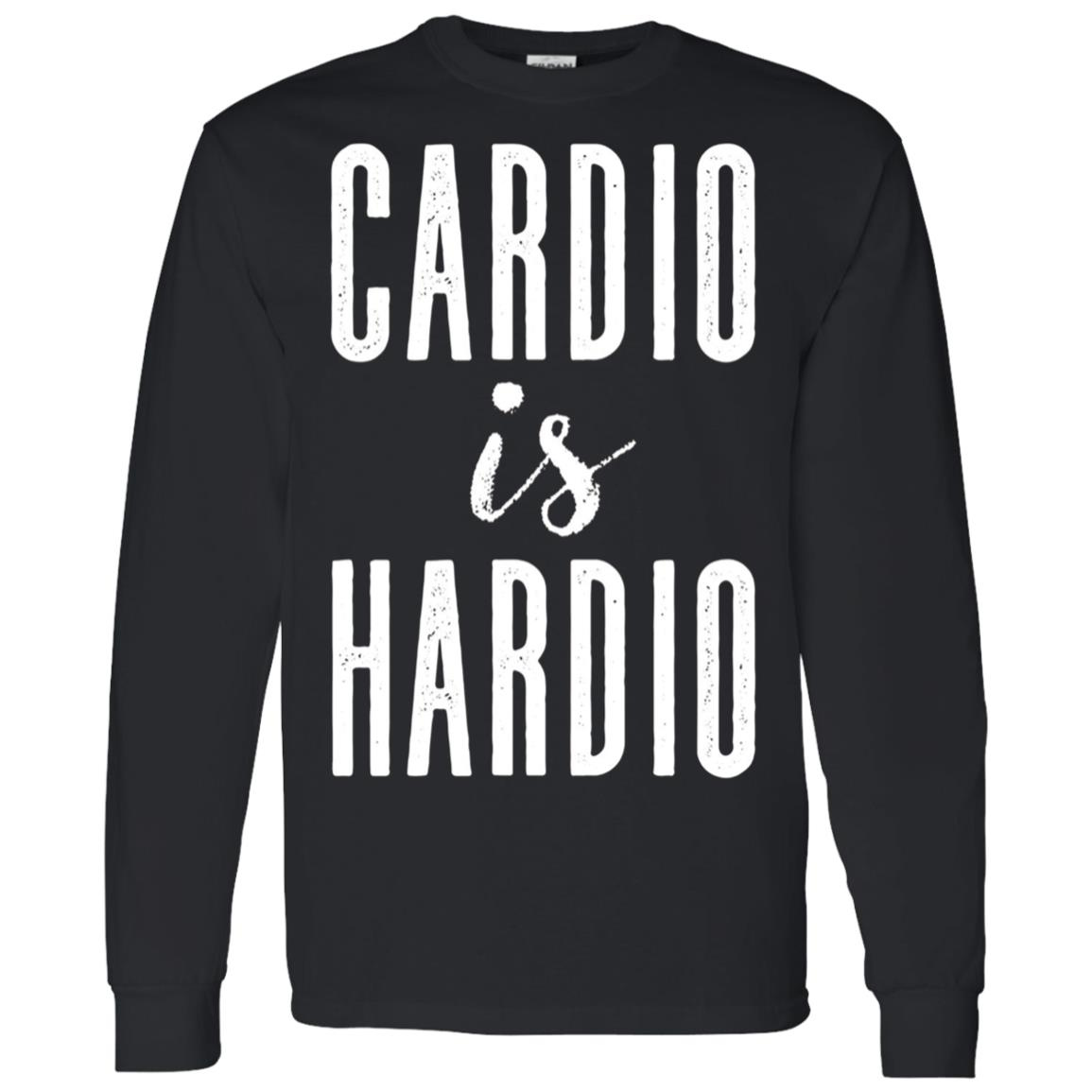 Funny Workout & Running – Cardio Is Hardio Men Long Sleeve T-Shirt