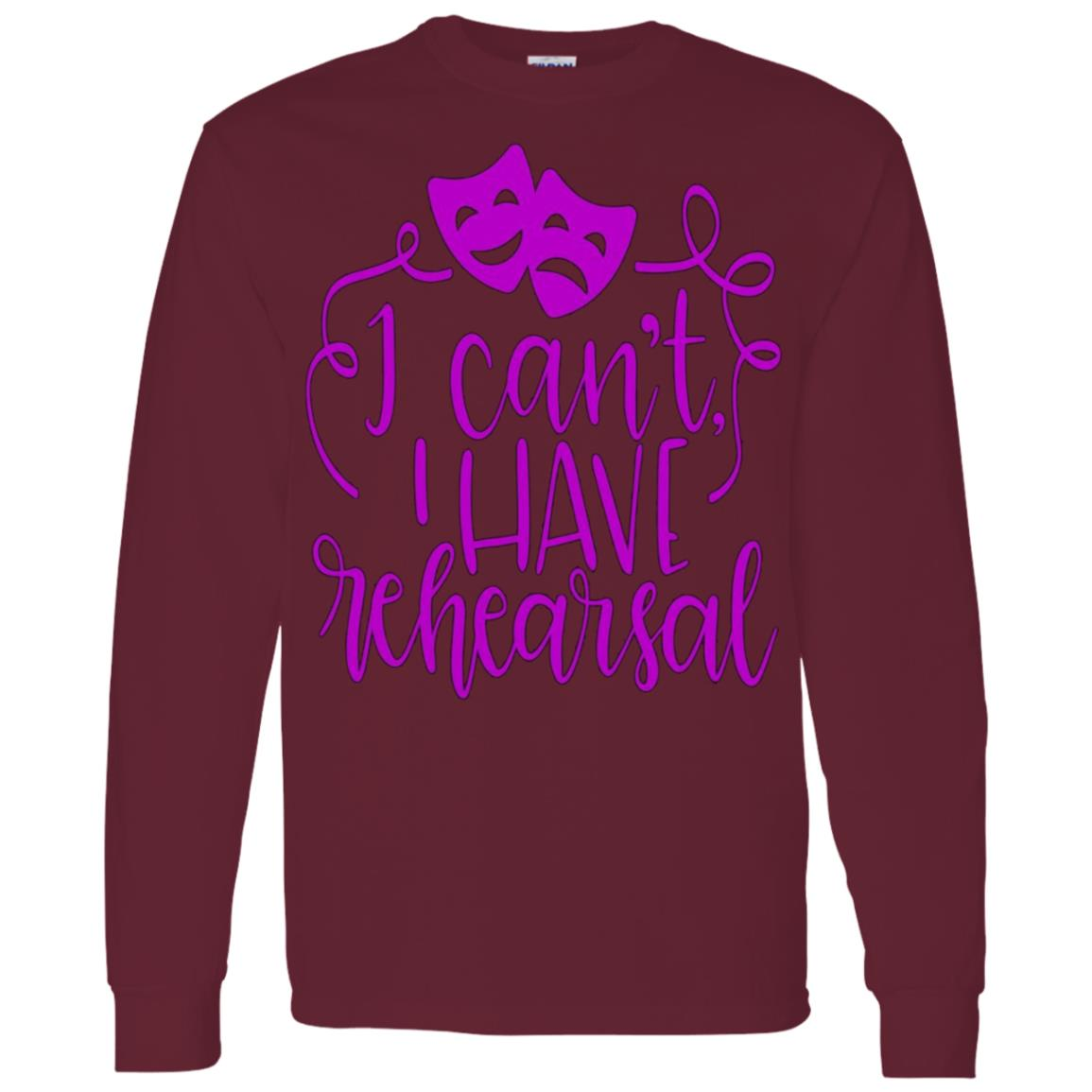 Funny Theater Sorry I Can't I Have Rehearsal Plum Men Long Sleeve T-Shirt