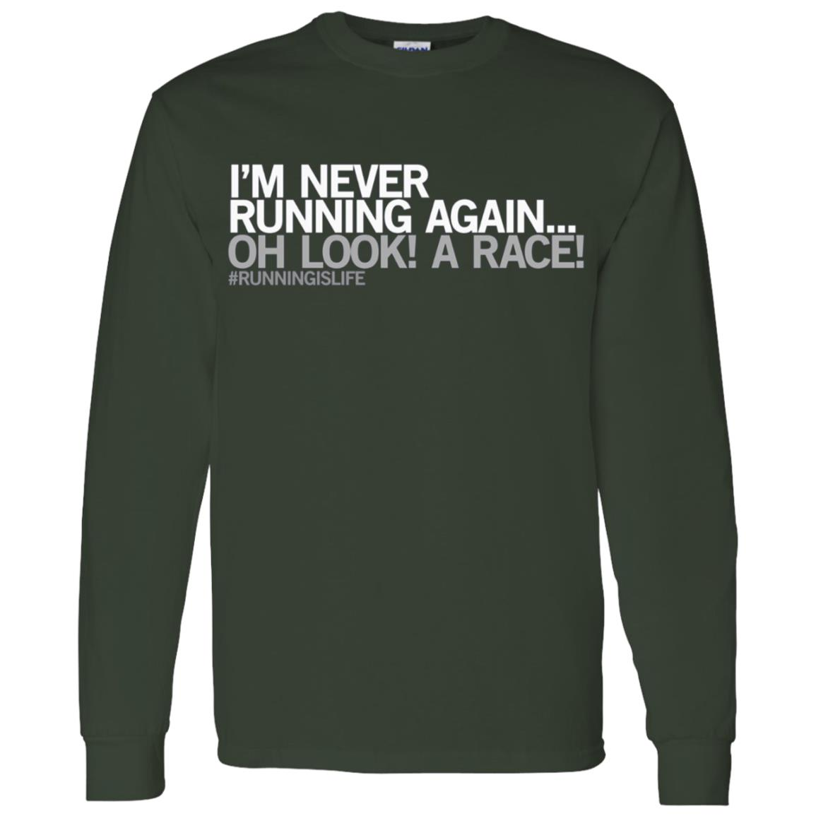 Funny Running – I'm never running again Jogging Gift Men Long Sleeve T-Shirt