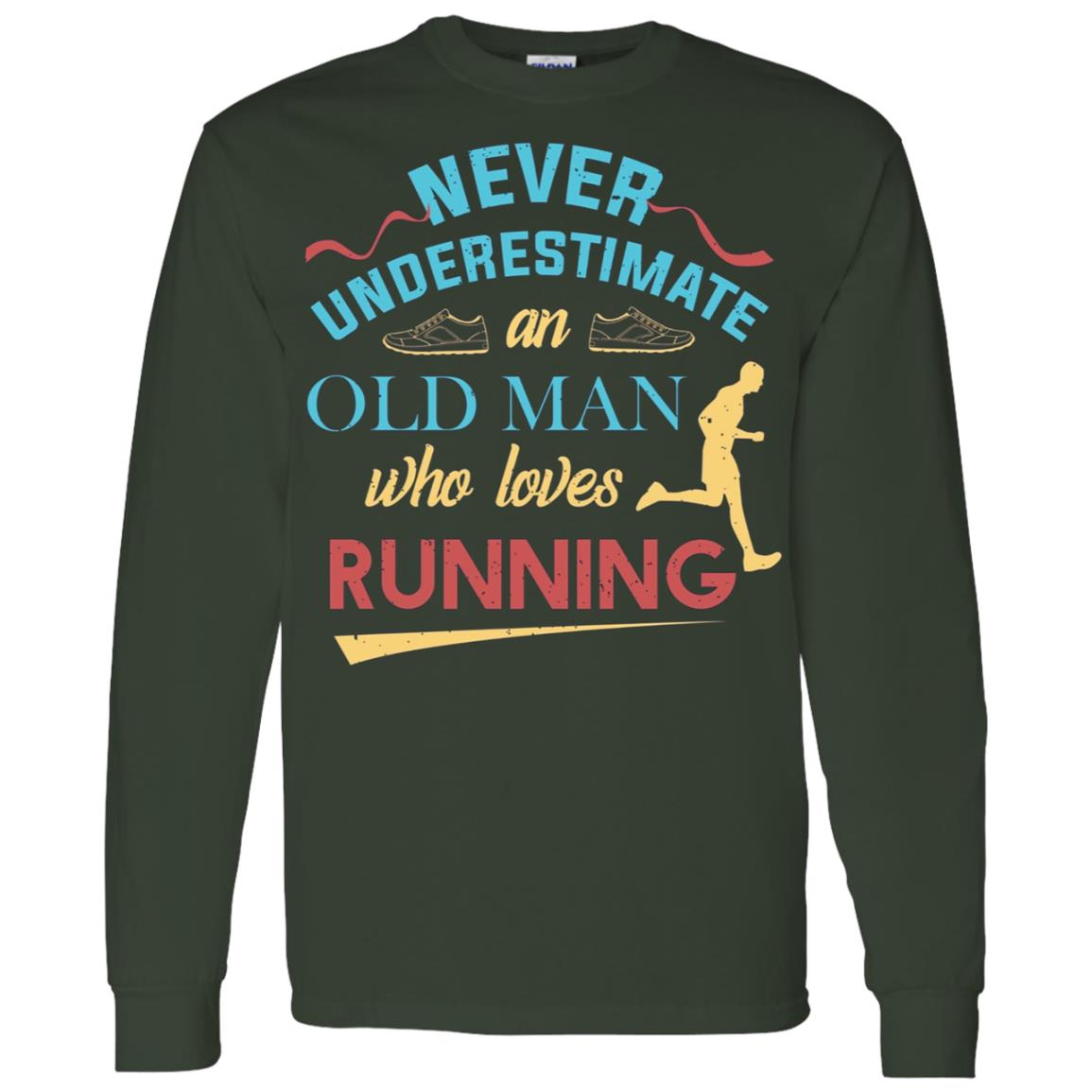 Funny Runner Gifts Old Man Loves To Run Dad Grandpa Men Long Sleeve T-Shirt