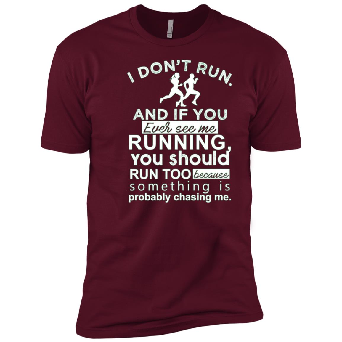I Don't Run And If You Ever See Me Running s Men Short Sleeve T-Shirt