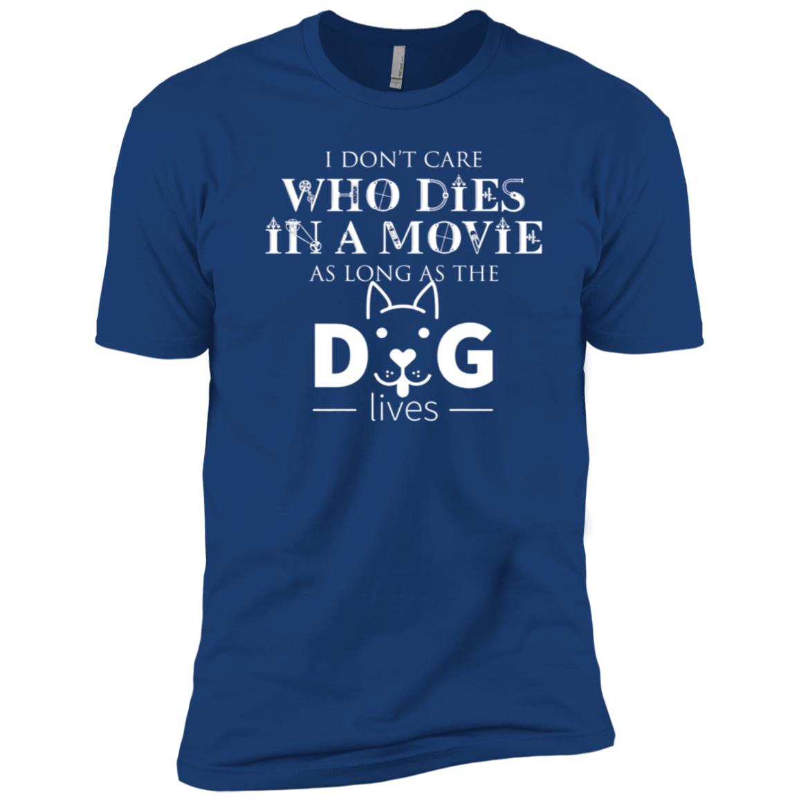 I Don't Care Who Dies In A Movie As Long As The Dog Lives Men Short Sleeve T-Shirt