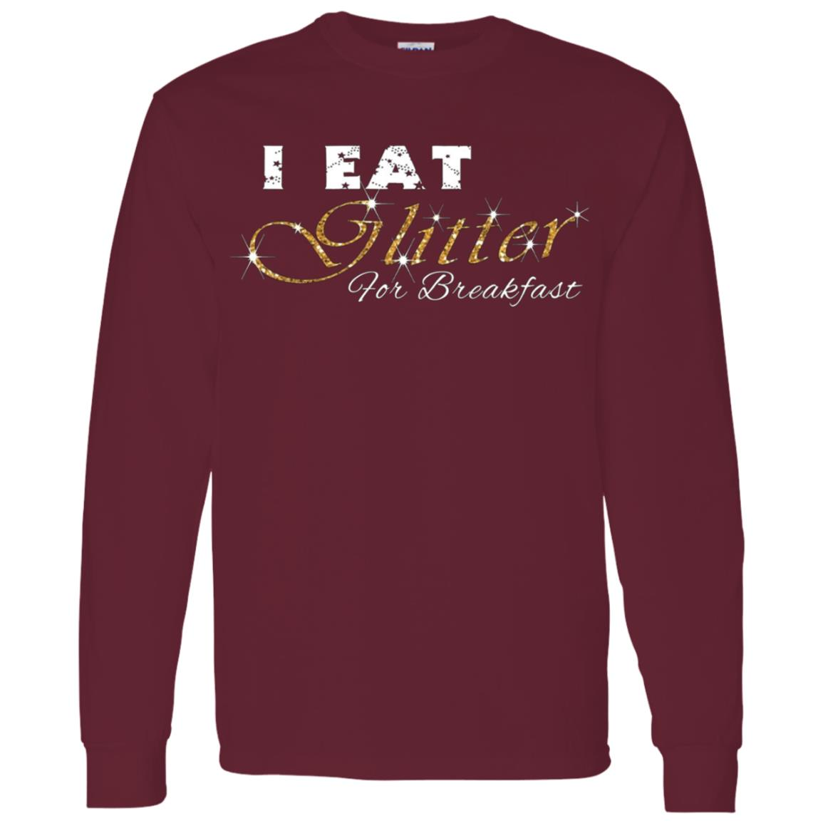 I Eat Glitter for Breakfast Men Long Sleeve T-Shirt