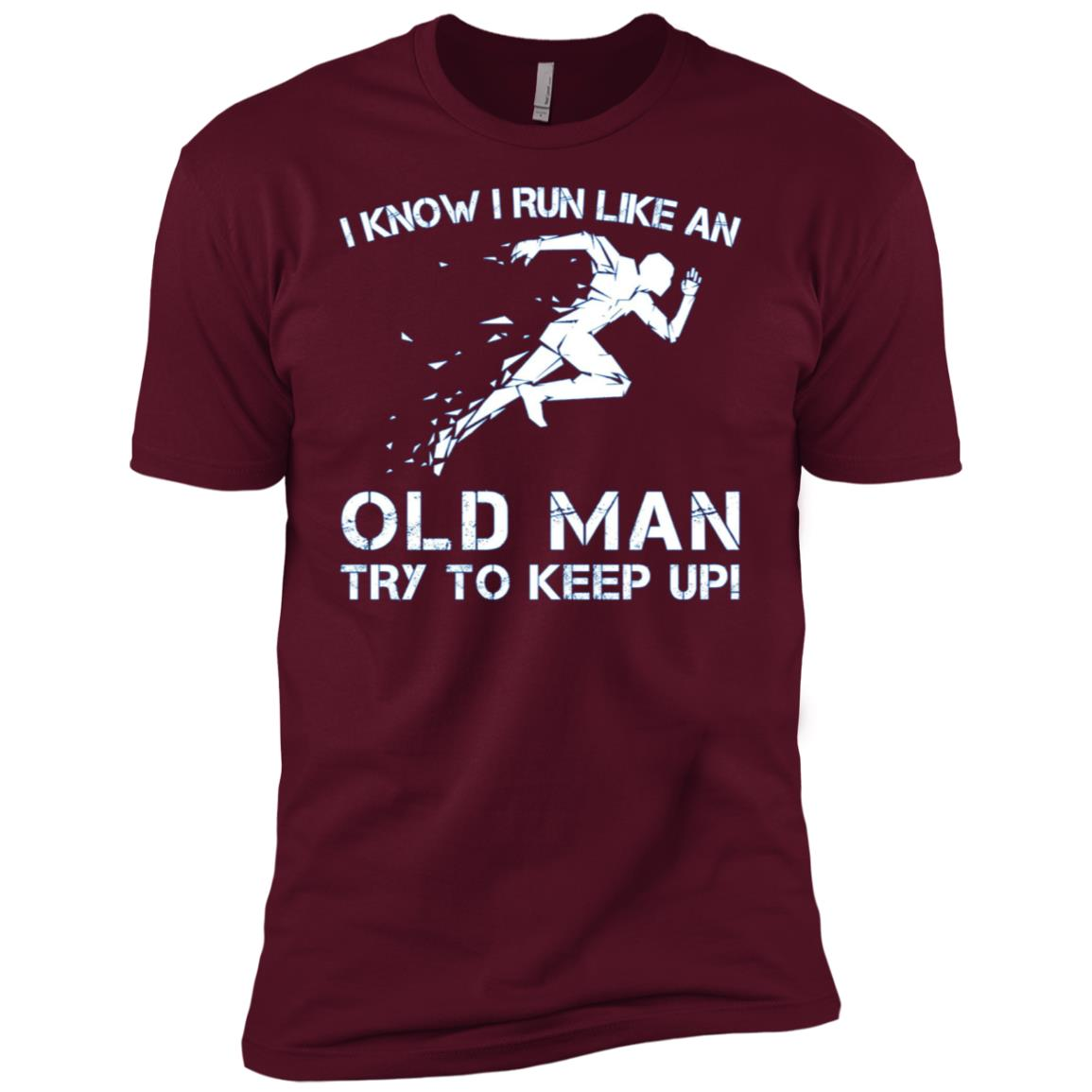 I Know I Run Like An Old Man – Try To Keep Up – s Men Short Sleeve T-Shirt