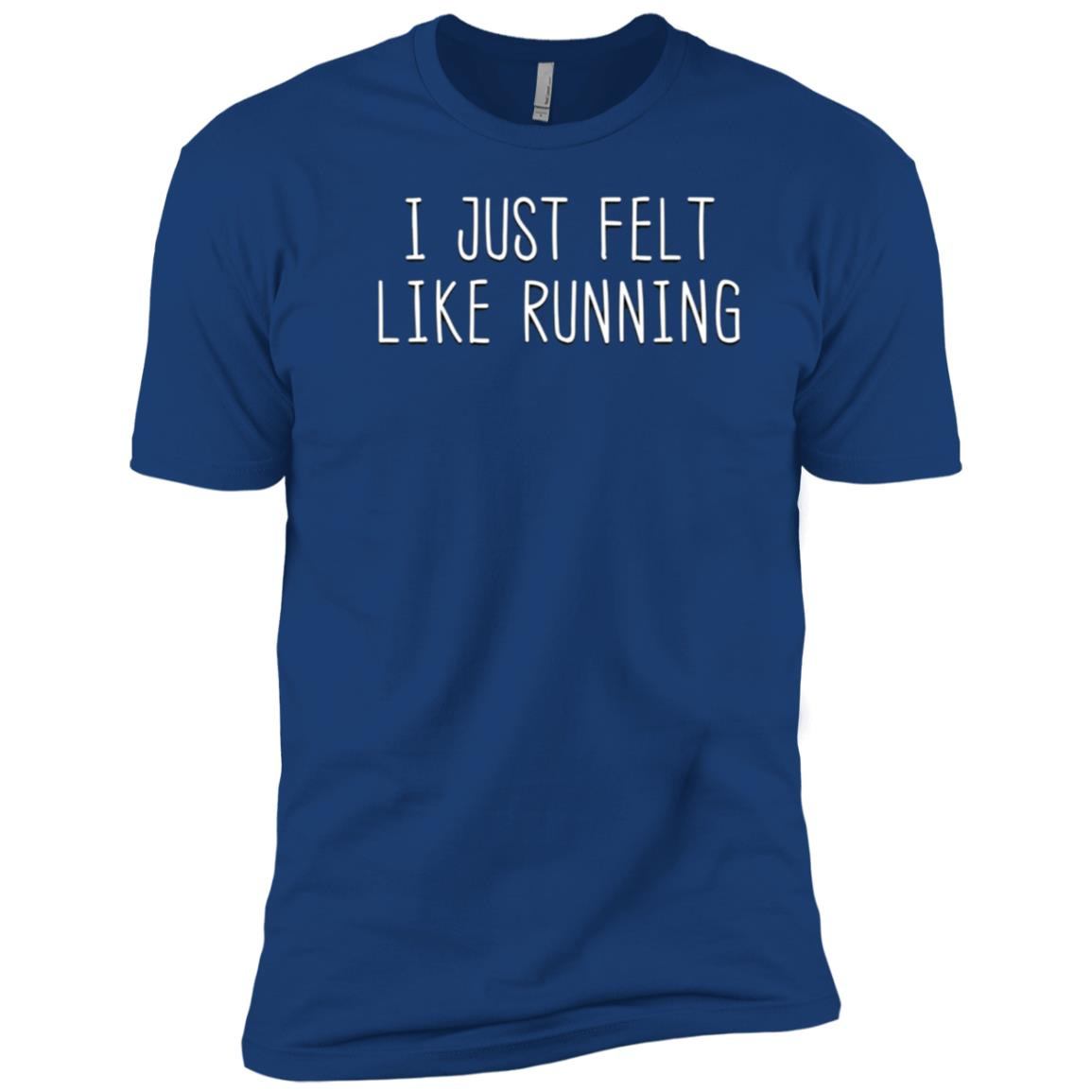 I Just Felt Like Running Workout Exercise Jogging Men Short Sleeve T-Shirt
