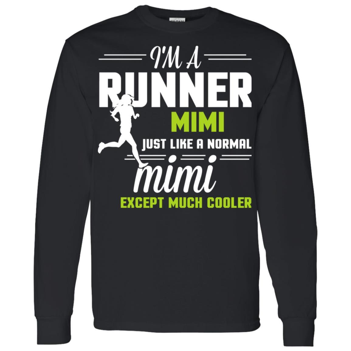 I'm A Runner Mimi Excep Much Cooler Men Long Sleeve T-Shirt