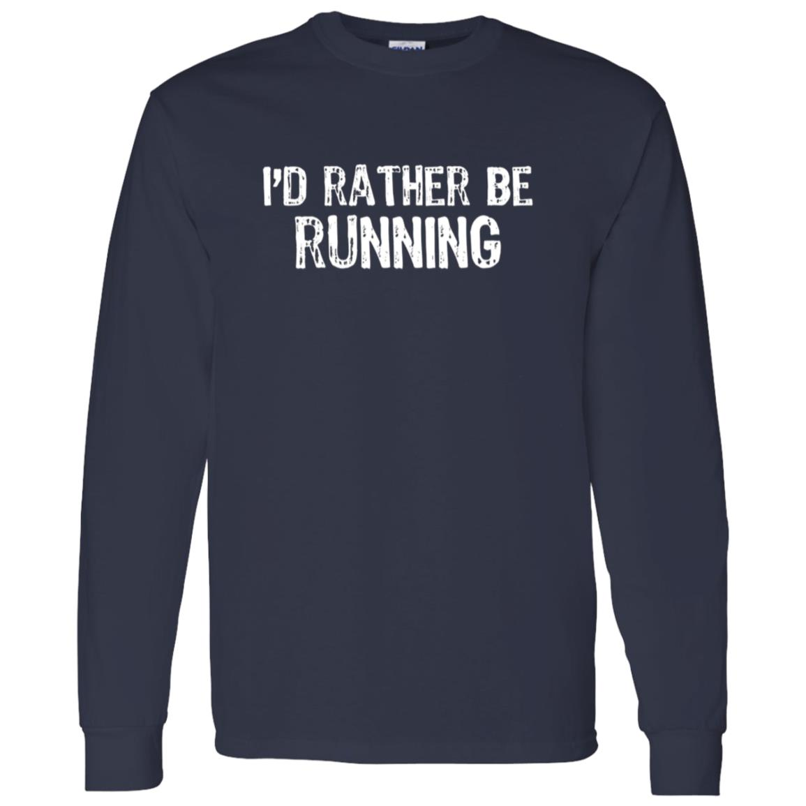 I'd Rather Be Running Men Long Sleeve T-Shirt