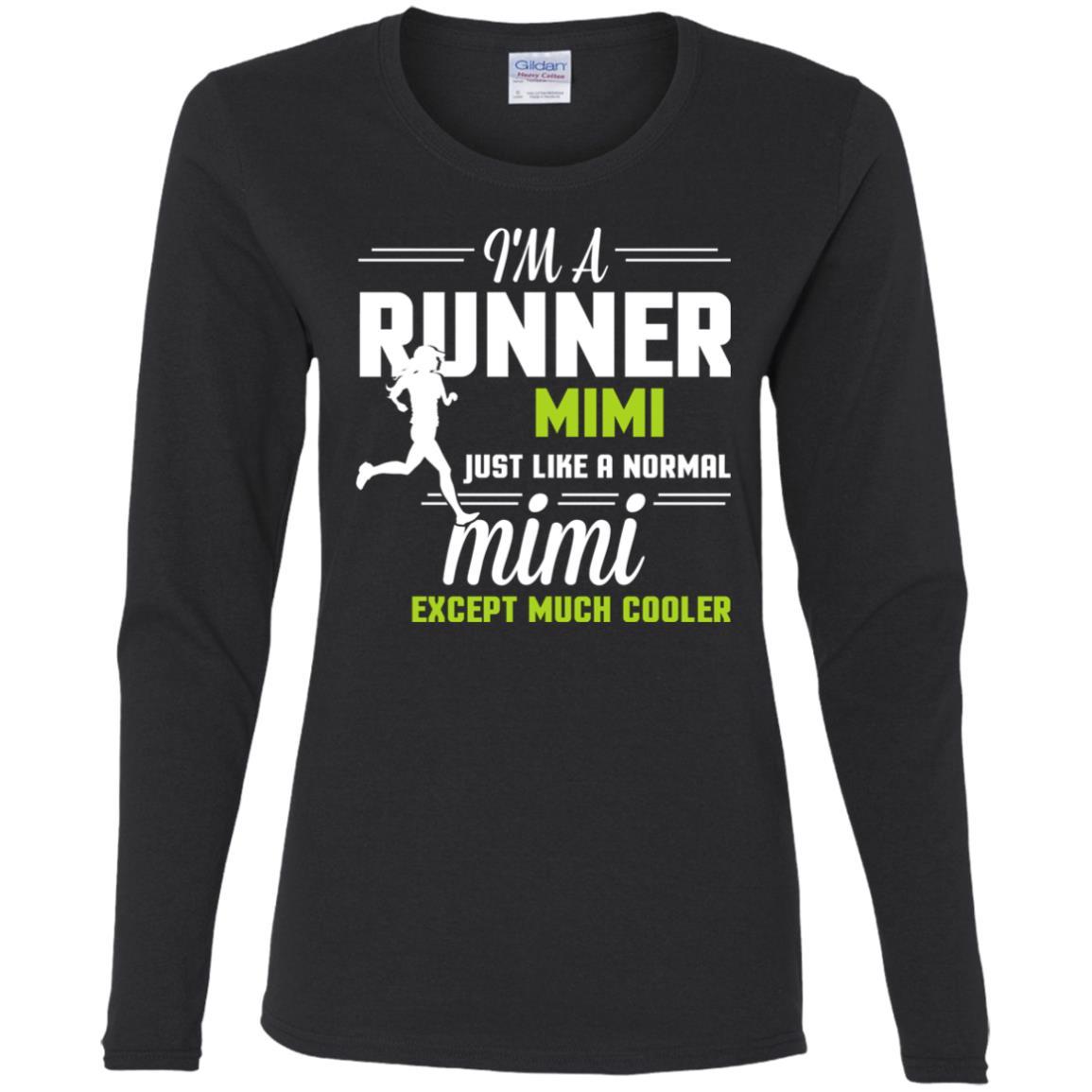 I'm A Runner Mimi Excep Much Cooler Women Long Sleeve T-Shirt