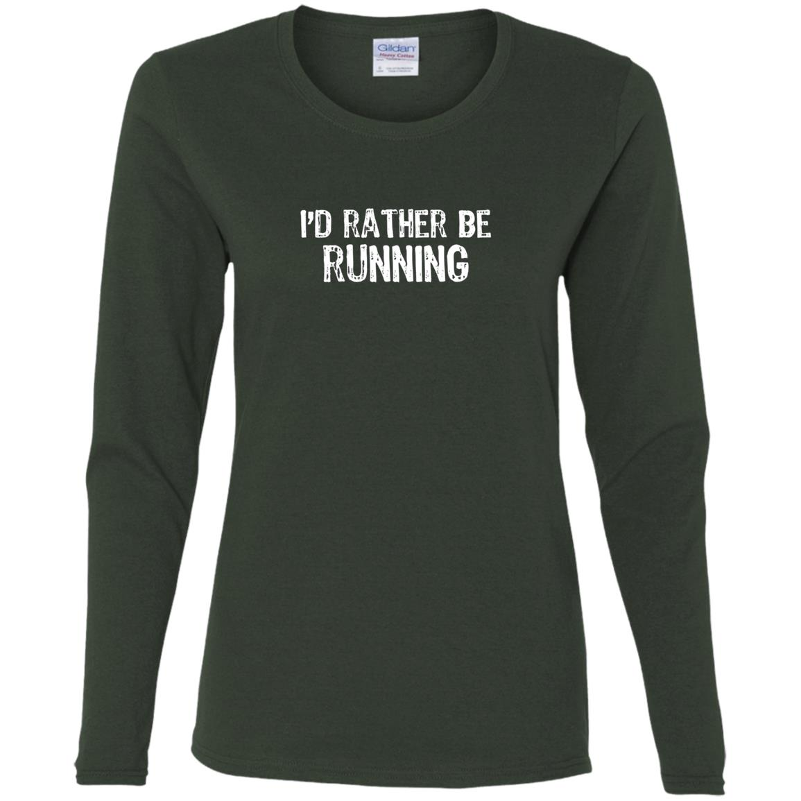 I'd Rather Be Running Women Long Sleeve T-Shirt