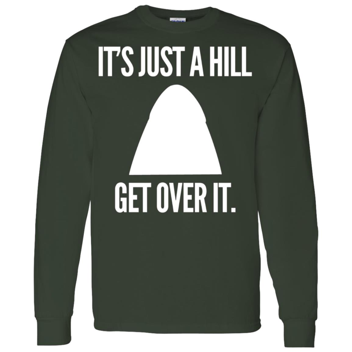 It's Just A Hill Get Over It Running Men Long Sleeve T-Shirt