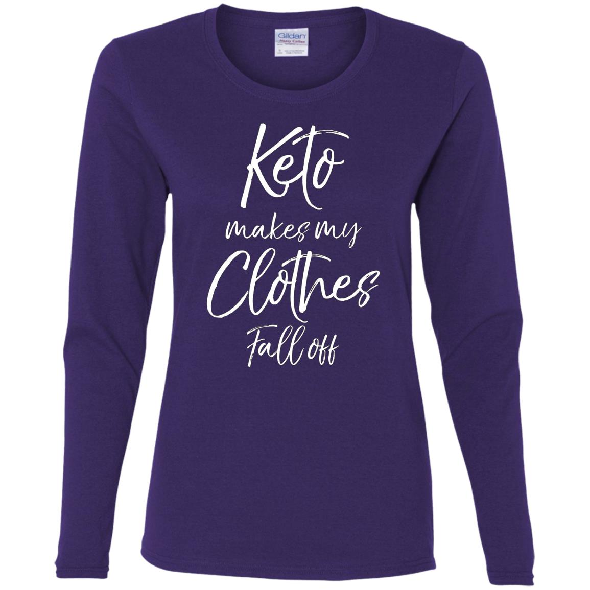 Keto Makes My Clothes Fall Off Fun Cute Ketones Tee Women Long Sleeve T-Shirt