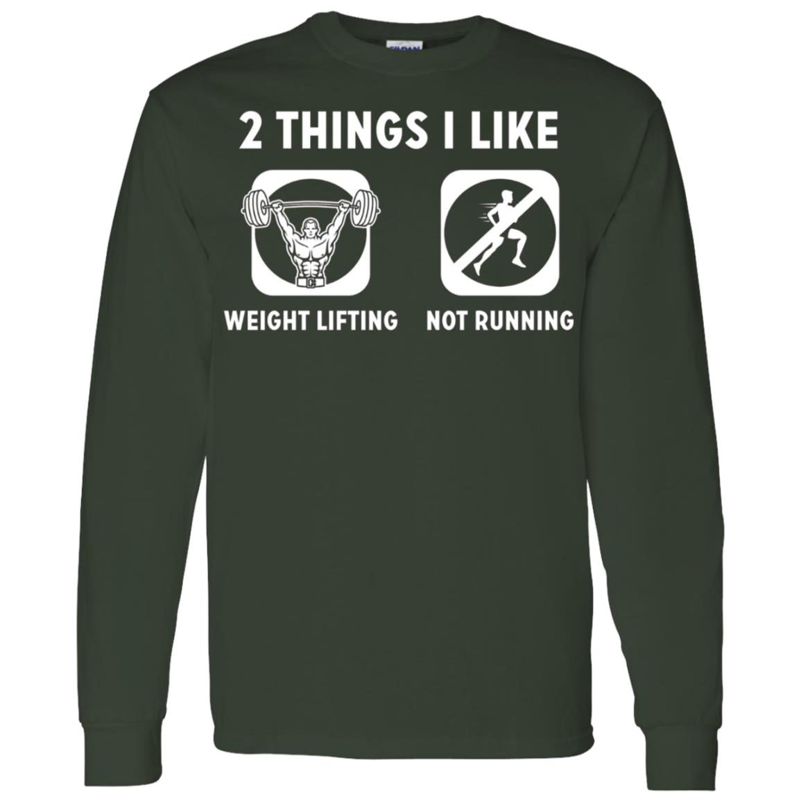 2 Things I Like Weight Lifting Not Running Men Long Sleeve T-Shirt