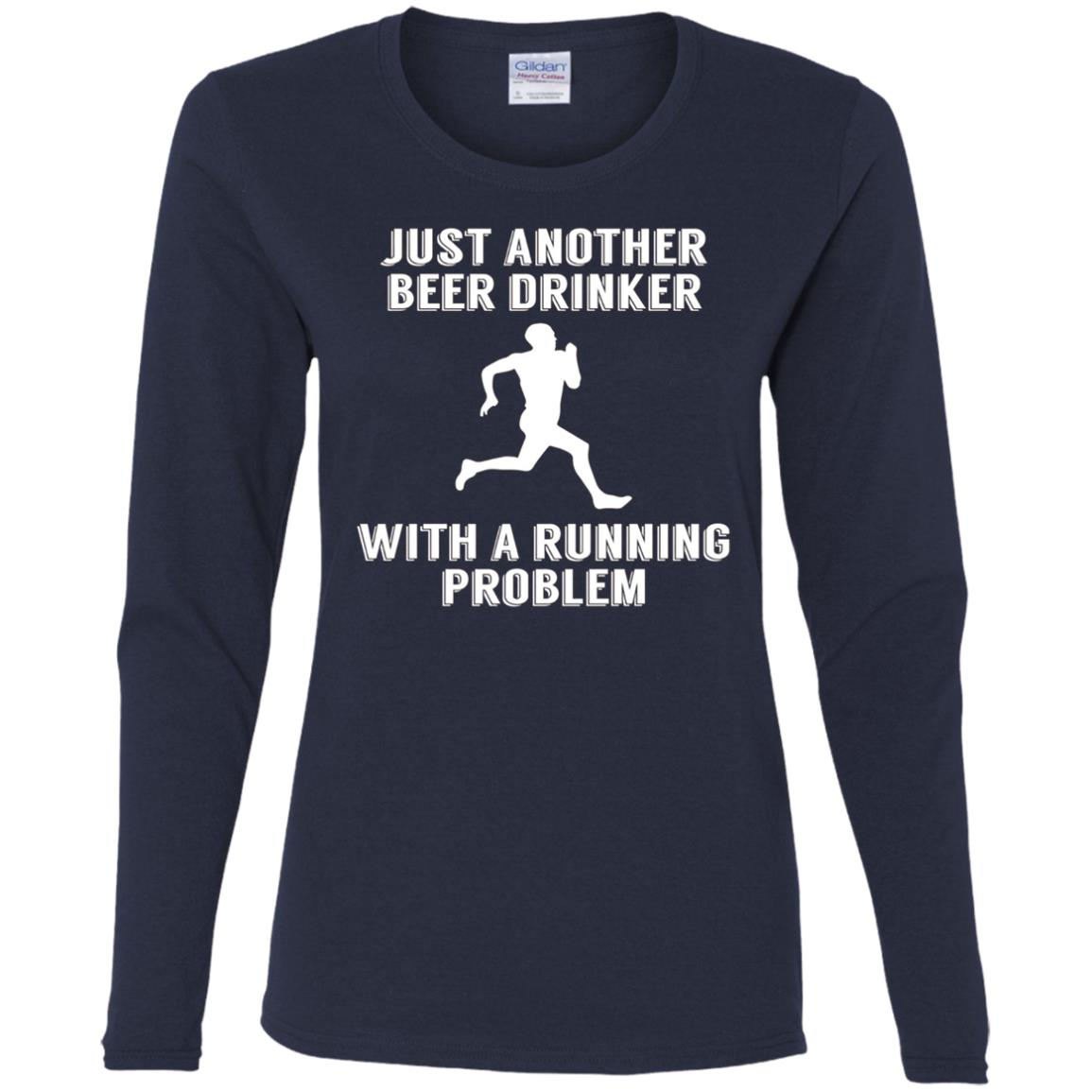 Just Another Beer Drinker With A Running Problem Women Long Sleeve T-Shirt