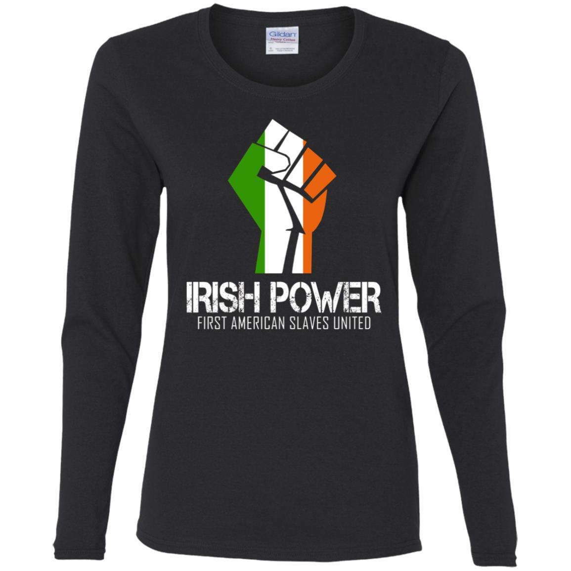 Irish power American slaves united – Cool saying Women Long Sleeve T-Shirt