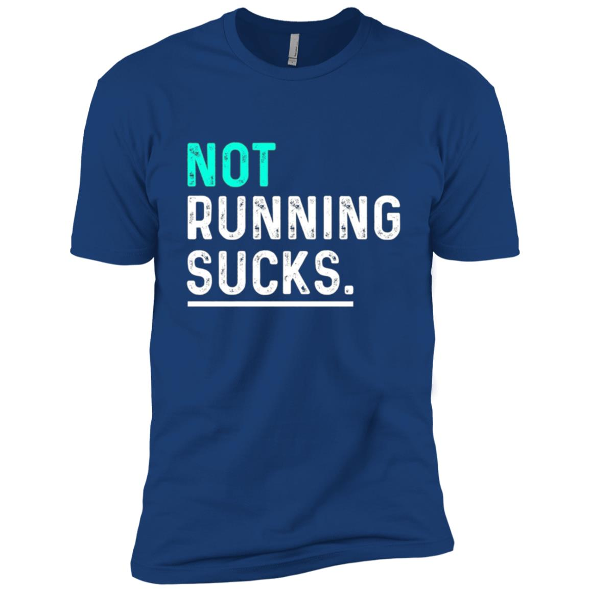 Not Running Sucks Motivational Runner's Men Short Sleeve T-Shirt